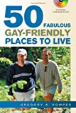 50 Fabulous Gay-Friendly Places to Live [With Interactive CD]