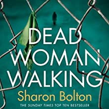 Dead Woman Walking Audiobook by Sharon Bolton Narrated by Julia Barrie