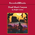 Dead Man's Canyon (       UNABRIDGED) by Ralph Cotton Narrated by George Guidall