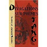 Divagations sur poèmes Tang & Poésie Tang dans le style anglo-saxon