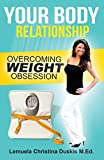Your Body Relationship: Overcoming Weight Obsession