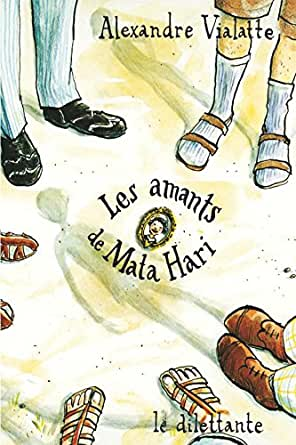Les amants de mata hari ebook alexandre vialatte amazon for Alexandre jardin epub