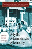 img - for The New Encyclopedia of Southern Culture: Volume 4: Myth, Manners, and Memory book / textbook / text book