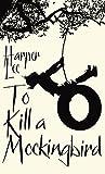 from Harper Lee To Kill A Mockingbird