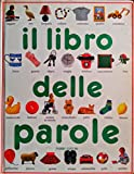 img - for Il Libro Delle Parole - My First Book of Words [Italian] book / textbook / text book