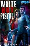 White Hot Pistol