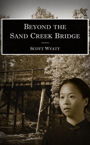 Book: Beyond the Sand Creek Bridge by Scott Wyatt