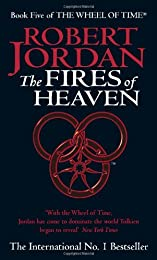 The Fires Of Heaven: Book 5 of the Wheel of Time: 5/12