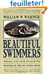 Beautiful Swimmers: Watermen, Crabs a...
