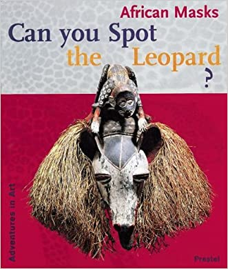 Can You Spot the Leopard?: African Masks (Adventures in Art (Prestel))