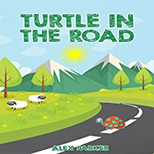 A Turtle in the Road Audiobook by Alex Parker Narrated by Renelle Roberts