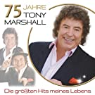 75 Jahre Tony Marshall - Die gr��ten Hits meines Lebens