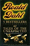 KISS, KISS, OVER TO YOU, SWITCH BITCH, SOMEONE LIKE YOU, FOUR TALES OF THE UNEXPECTED, MY UNCLE OSWALD. Dahl. Roald.