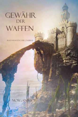 Morgan Rice - Gewähr Der Waffen (Band #8 Im Ring Der Zauberei) (German Edition)