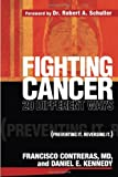 Fighting Cancer 20 Different Ways: Preventing It.  Reversing It.