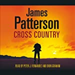 Cross Country: Alex Cross, Book 14 (       UNABRIDGED) by James Patterson Narrated by Peter J Fernandez, Dion Graham