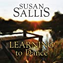 Learning to Dance Audiobook by Susan Sallis Narrated by Nicolette McKenzie