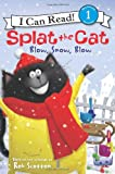 Splat the Cat: Blow, Snow, Blow (I Can Read Book 1)