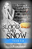 Blood and Snow Book 4: The Cindy Chronicles: Witch Magic, Witch Land, Witch Time, Witch Kiss, Witch Love, Witch End