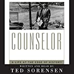 Counselor: A Life at the Edge of History | Ted Sorensen