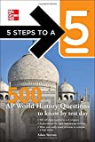 5 Steps to a 5 500 AP World History Questions to Know by Test Day (5 Steps to a 5 (Flashcards))