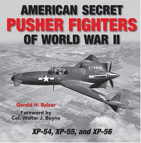 Image of American Secret Pusher Fighters of WWII: XP-54, XP-55, and XP-56