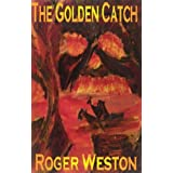 The Golden Catchdi Roger Weston