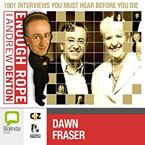 Enough Rope with Andrew Denton: Dawn Fraser | [Andrew Denton]