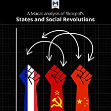 A Macat Analysis of Theda Skocpol's States and Social Revolutions: A Comparative Analysis of France, Russia, and China Audiobook by Riley Quinn Narrated by  Macat.com