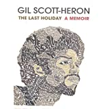 The Last Holiday: A Memoirby Gil Scott-Heron