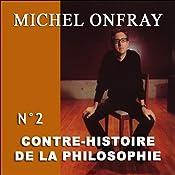 Contre-histoire de la philosophie 2.2: L'archipel pré-chrétien - D'Epicure à Diogène d'Œnoanda   Michel Onfray