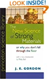 The New Science of Strong Materials or Why You Don't Fall through the Floor (Princeton Science Library)