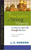 img - for The New Science of Strong Materials or Why You Don't Fall through the Floor (Princeton Science Library) book / textbook / text book