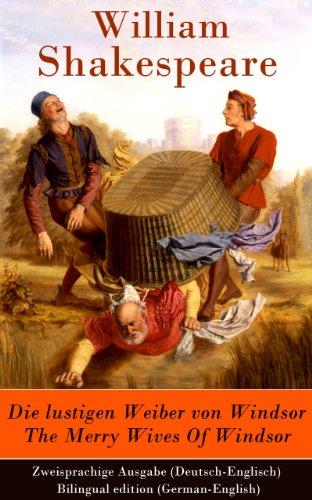 William Shakespeare - Die lustigen Weiber von Windsor / The Merry Wives Of Windsor - Zweisprachige Ausgabe (Deutsch-Englisch) / Bilingual edition (German-English)