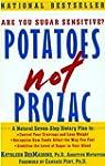 Potatoes Not Prozac: A Natural Seven-...