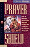 img - for Prayer Shield: How To Intercede for Pastors, Christian Leaders and Others On the Spiritual Frontlines (Prayer Warrior) book / textbook / text book