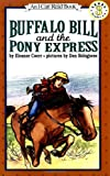 Buffalo Bill and the Pony Express (I Can Read Book 3) (0064442209) by Coerr, Eleanor