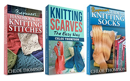 "Free Kindle Book : (3 BOOK BUNDLE) ""Beginners Handbook of Knitting Stitches"" and "" How to Knit Scarves"" and ""How to Knit Socks"": Learn How to Knit Quick and Easy"