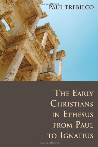 Early Christians in Ephesus from Paul to Ignatius