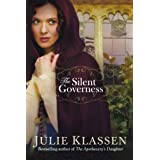 Silent Governess, Theby Julie Klassen
