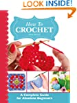 How To Crochet:  A Complete Guide for...