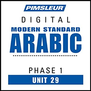 Arabic (Modern Standard) Phase 1, Unit 29: Learn to Speak and Understand Modern Standard Arabic with Pimsleur Language Programs | [Pimsleur]