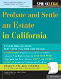 Probate and Settle an Estate in California, 3E (How to Probate and Settle An Estate in California)