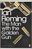 The Man with the Golden Gun Ian Fleming