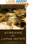Streams Of Living Water: Essential Pr...