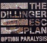 OPTION PARALYSIS by Dillinger Escape Plan (2010-03-23)
