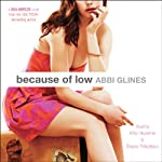 Because of Low (       UNABRIDGED) by Abbi Glines Narrated by Kirby Heyborne, Shayna Thibodeaux