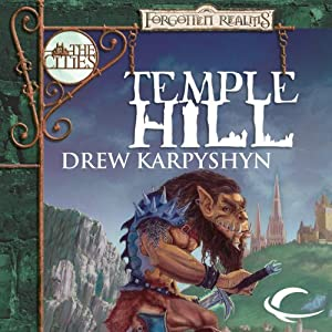 Temple Hill: Forgotten Realms: The Cities, Book 2 | [Drew Karpyshyn]