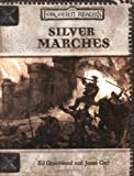 Silver Marches (Dungeons & Dragons d20 3.0 Fantasy Roleplaying, Forgotten Realms Accessory) (0786928352) by Greenwood, Ed