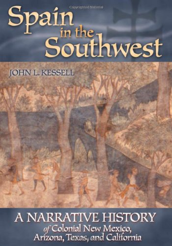 Spain in the Southwest: A Narrative History of Colonial...